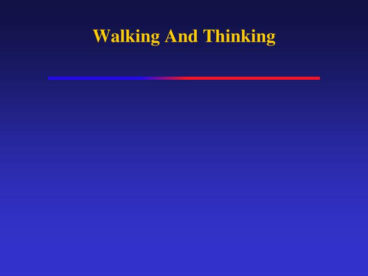 Walking And Thinking