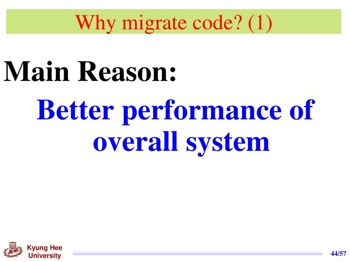 Why migrate code? (1)