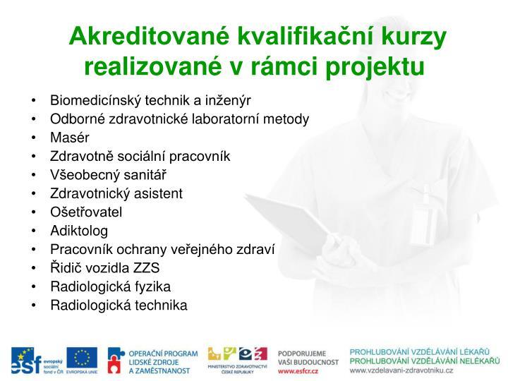 Akreditované kvalifikační kurzy realizované v rámci projektu