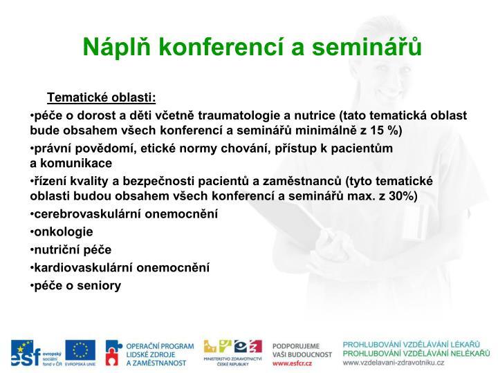Náplň konferencí a seminářů