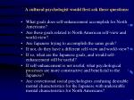 a cultural psychologist would first ask these questions