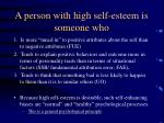 a person with high self esteem is someone who