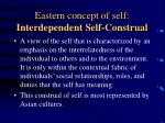 eastern concept of self interdependent self construal
