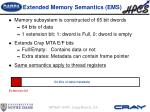 extended memory semantics ems