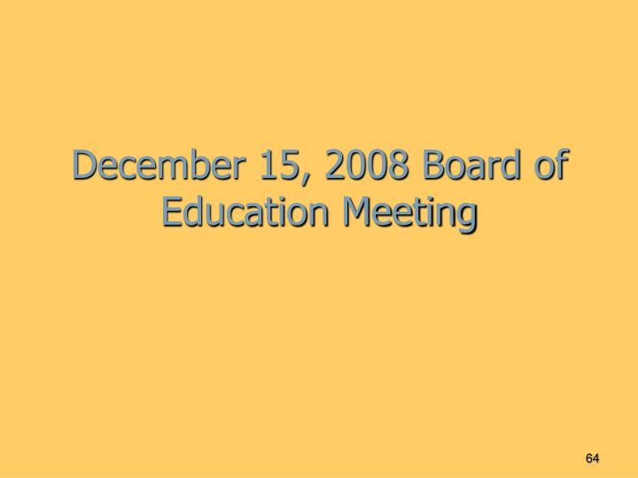December 15, 2008 Board of Education Meeting