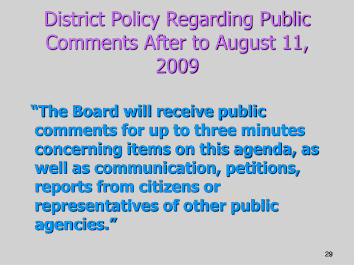 District Policy Regarding Public Comments After to August 11, 2009
