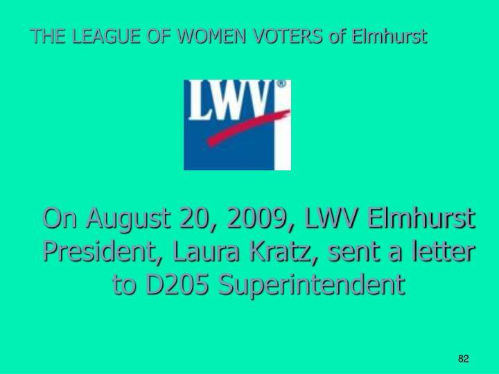 On August 20, 2009, LWV Elmhurst President, Laura Kratz, sent a letter to D205 Superintendent