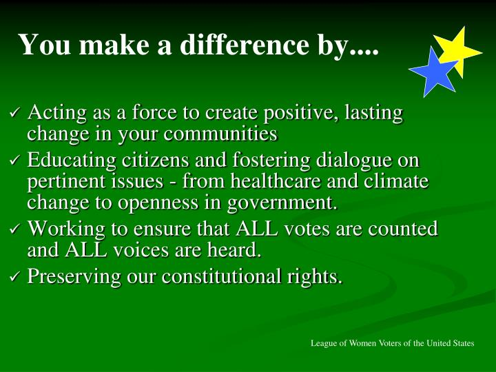 You make a difference by....