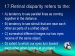 17 retinal disparity refers to the