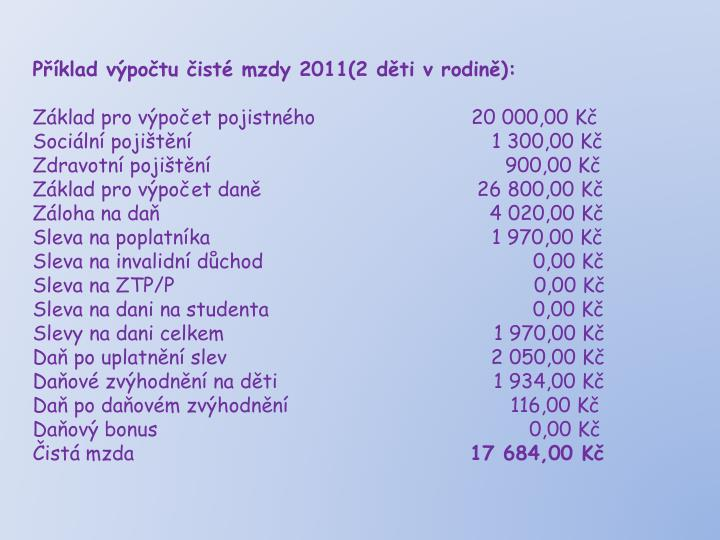 Příklad výpočtu čisté mzdy 2011(2 děti v rodině):