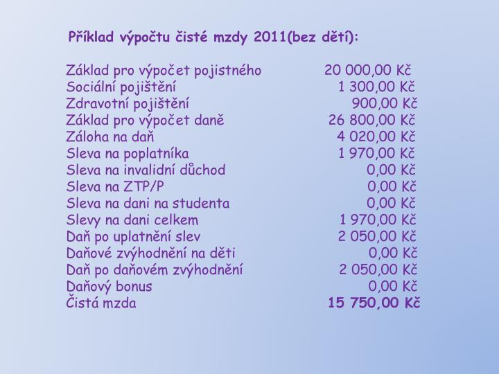 Příklad výpočtu čisté mzdy 2011(bez dětí):