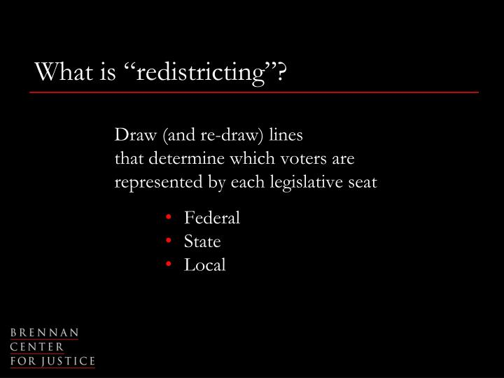 "What is ""redistricting""?"