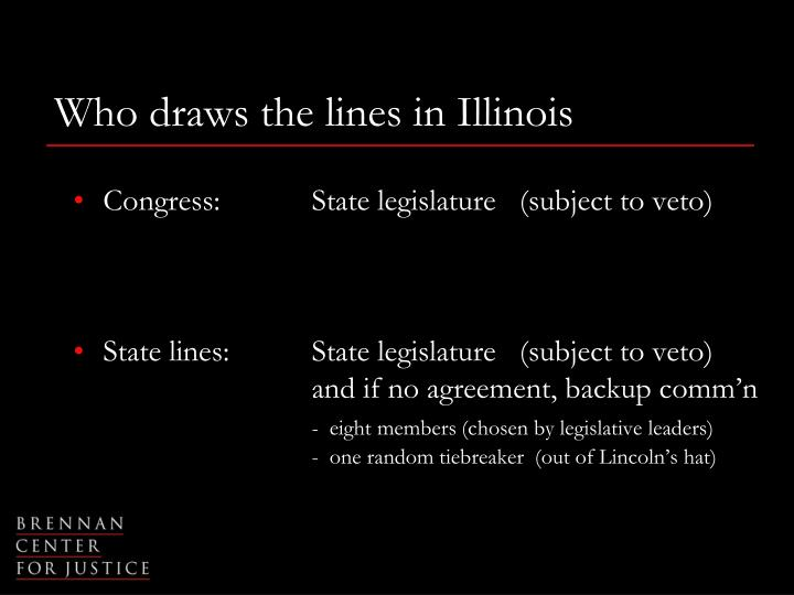 Who draws the lines in Illinois