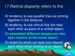 17 retinal disparity refers to the1