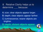 8 relative clarity helps us to determine because1