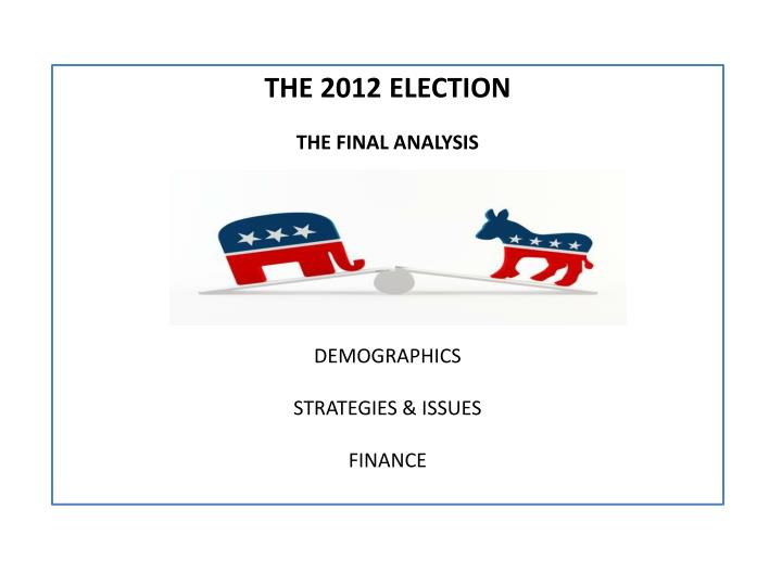 THE 2012 ELECTION