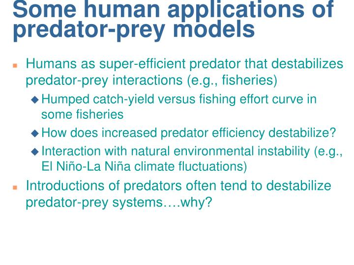 Some human applications of predator-prey models