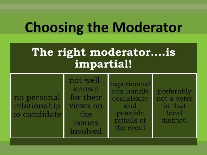 Choosing the Moderator