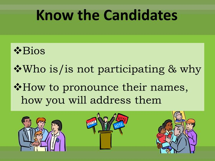 Know the Candidates