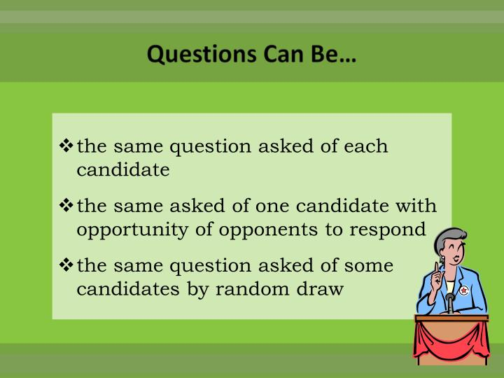 the same question asked of each candidate