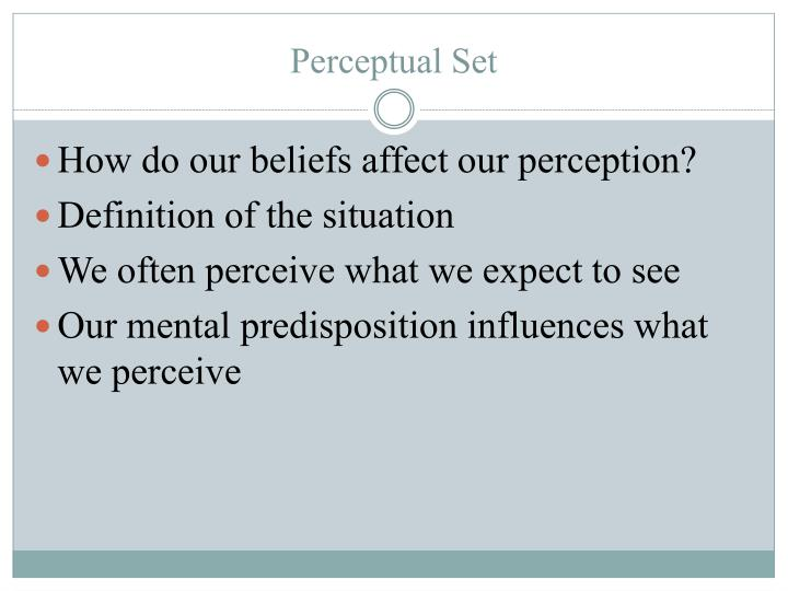 How do our beliefs affect our perception?