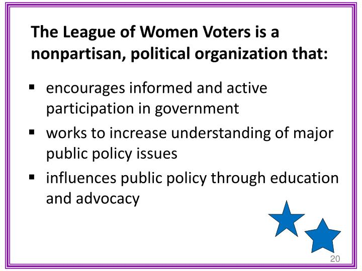 The League of Women Voters is a nonpartisan, political organization that: