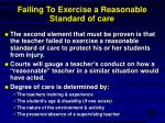 failing to exercise a reasonable standard of care