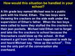 how would this situation be handled in your school