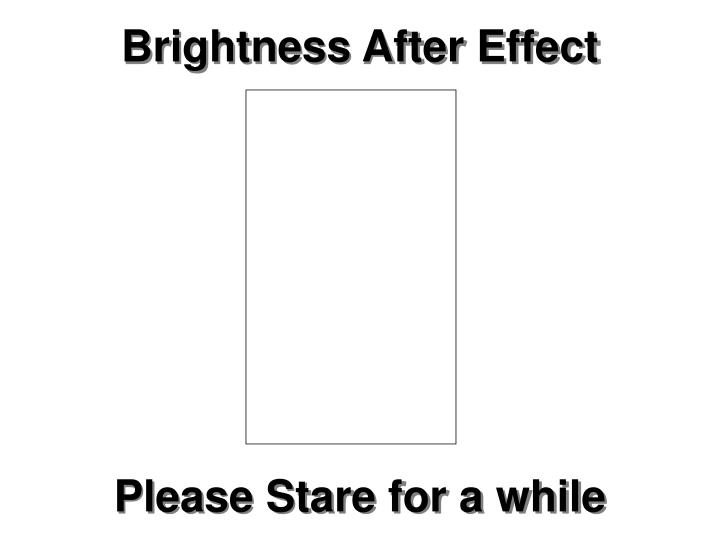 Brightness after effect