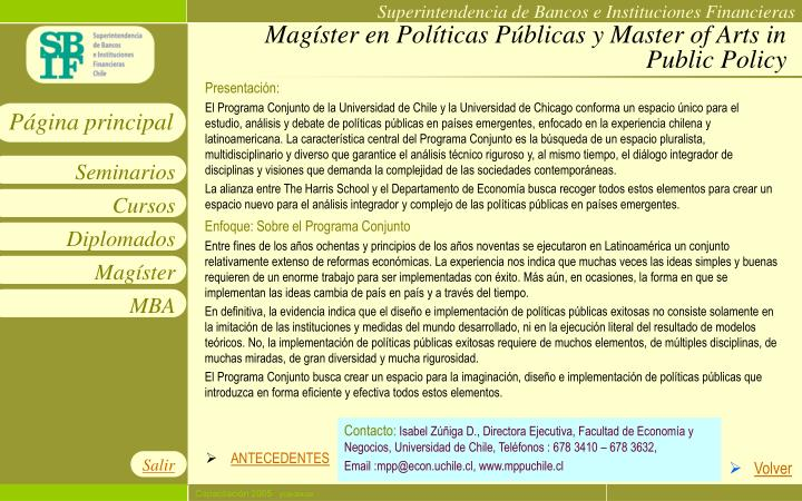 Magíster en Políticas Públicas y Master of Arts in Public Policy