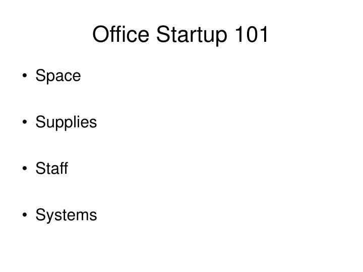 Office Startup 101