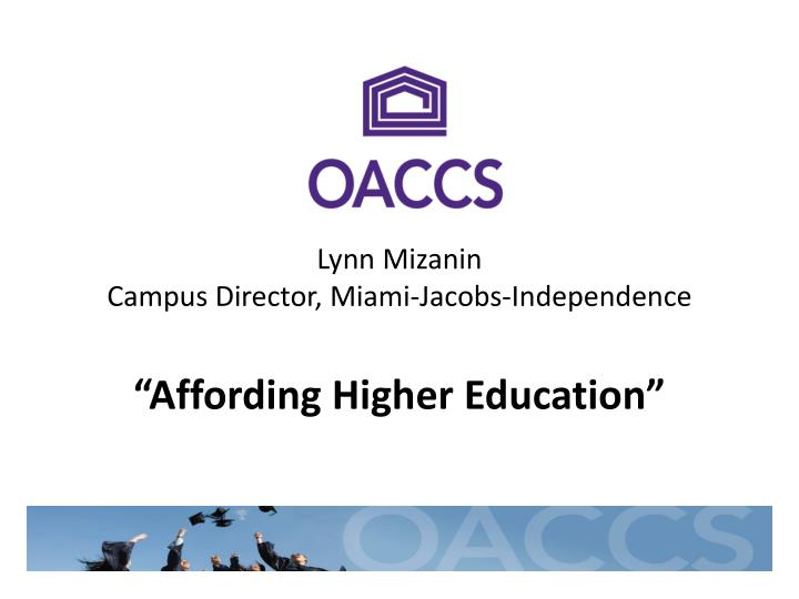 Lynn mizanin campus director miami jacobs independence affording higher education