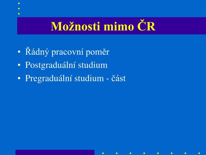 Možnosti mimo ČR