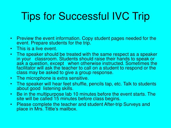 Tips for Successful IVC Trip