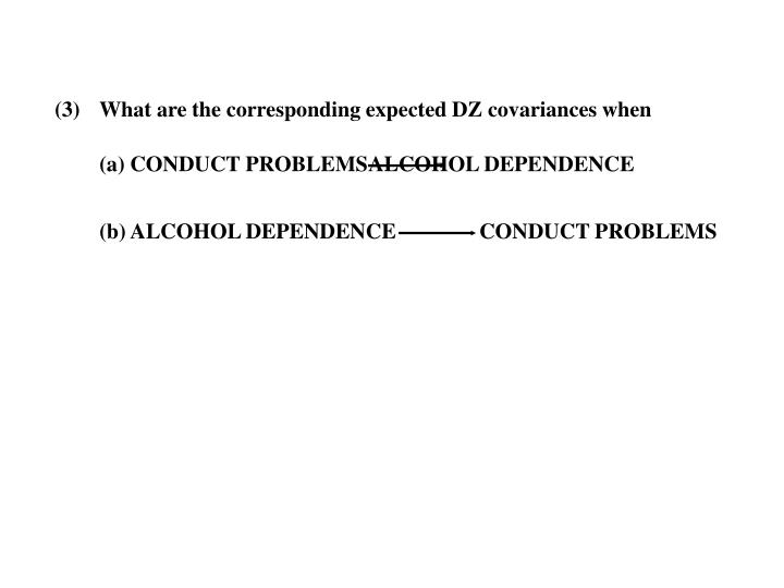 (3)What are the corresponding expected DZ covariances when