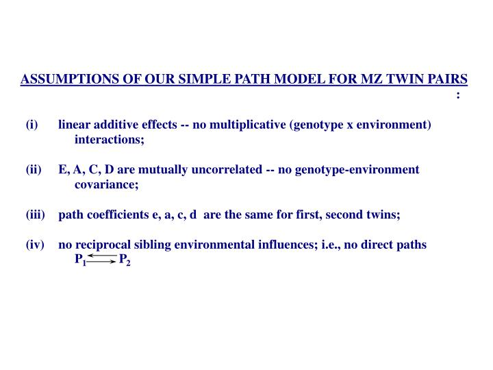 ASSUMPTIONS OF OUR SIMPLE PATH MODEL FOR MZ TWIN PAIRS
