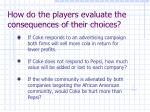 how do the players evaluate the consequences of their choices