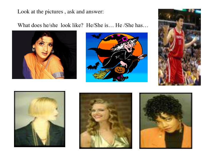 Look at the pictures , ask and answer: