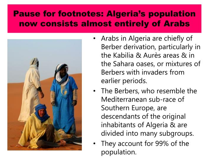 Pause for footnotes: Algeria's population now consists almost entirely of Arabs
