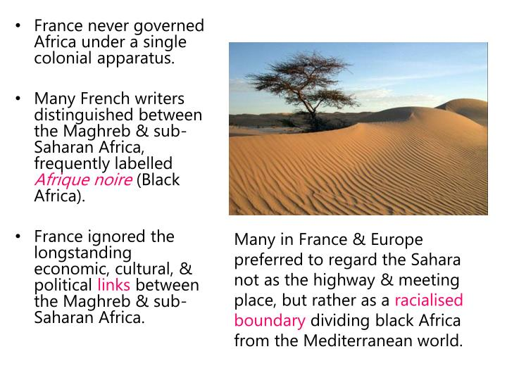 France never governed Africa under a single colonial apparatus.