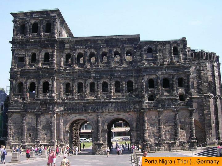 Porta Nigra ( Trier ) , Germany