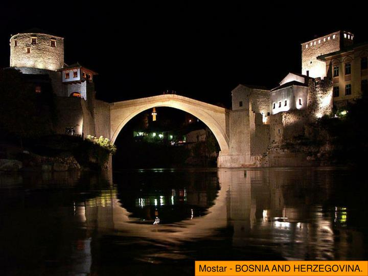 Mostar - BOSNIA AND HERZEGOVINA.