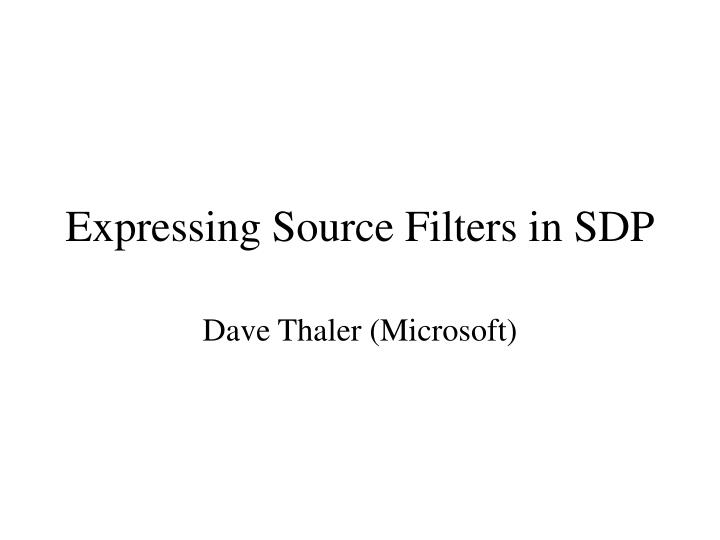 Expressing source filters in sdp