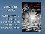 blogging for success can interactive collegiate blogging alleviate loneliness in distance learning