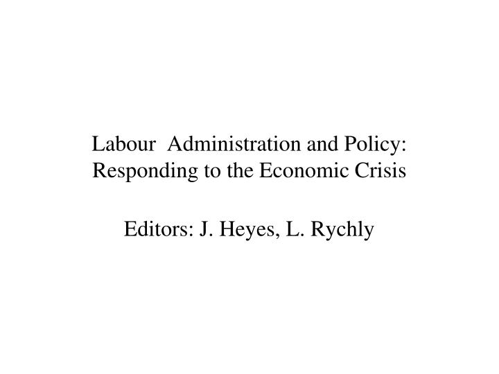 Labour  Administration and Policy: Responding to the Economic Crisis