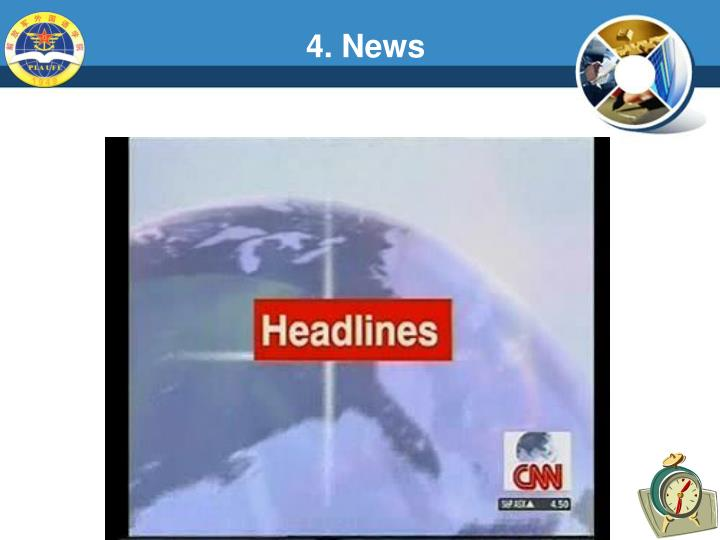 4. News