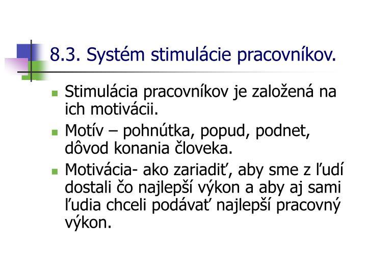 8.3. Systém stimulácie pracovníkov.