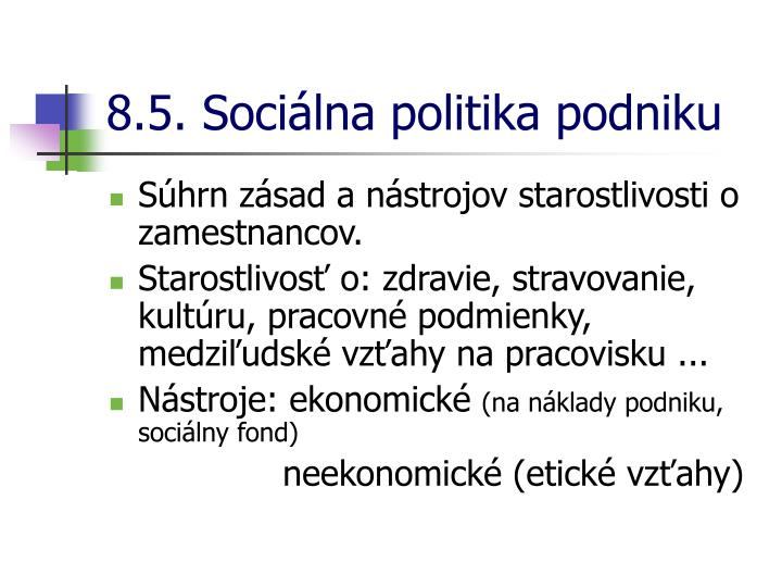 8.5. Sociálna politika podniku