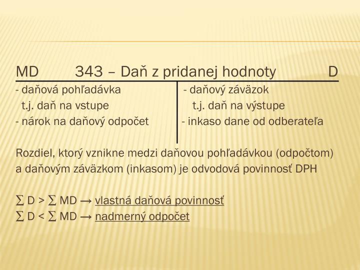 MD         343 – Daň z pridanej hodnoty             D