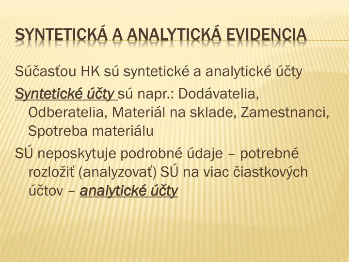 Súčasťou HK sú syntetické a analytické účty